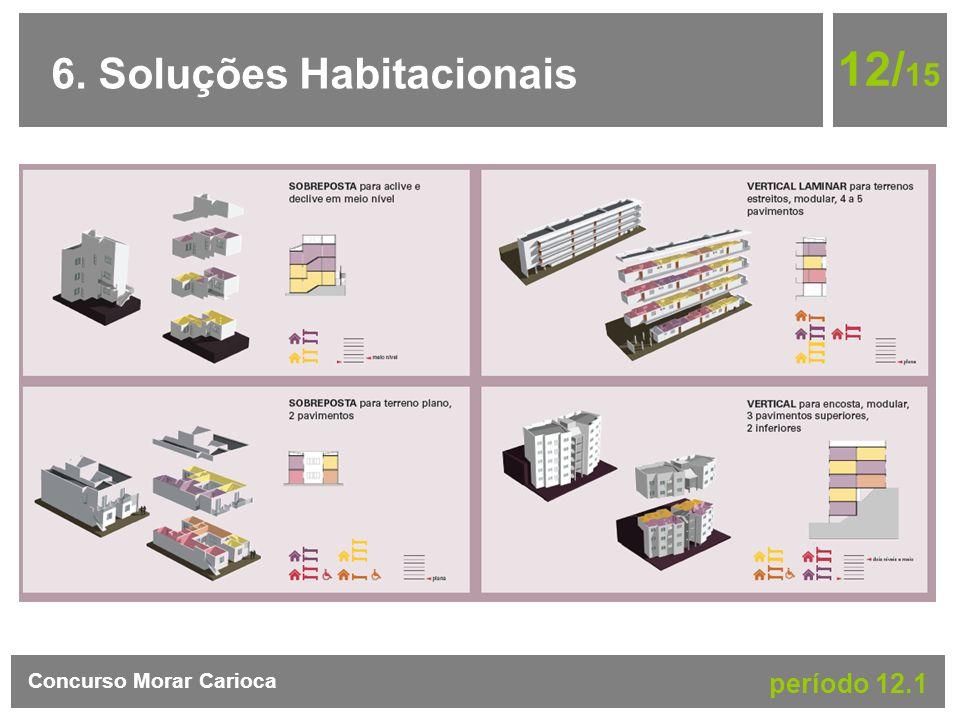 12/15 6. Soluções Habitacionais Concurso Morar Carioca período 12.1