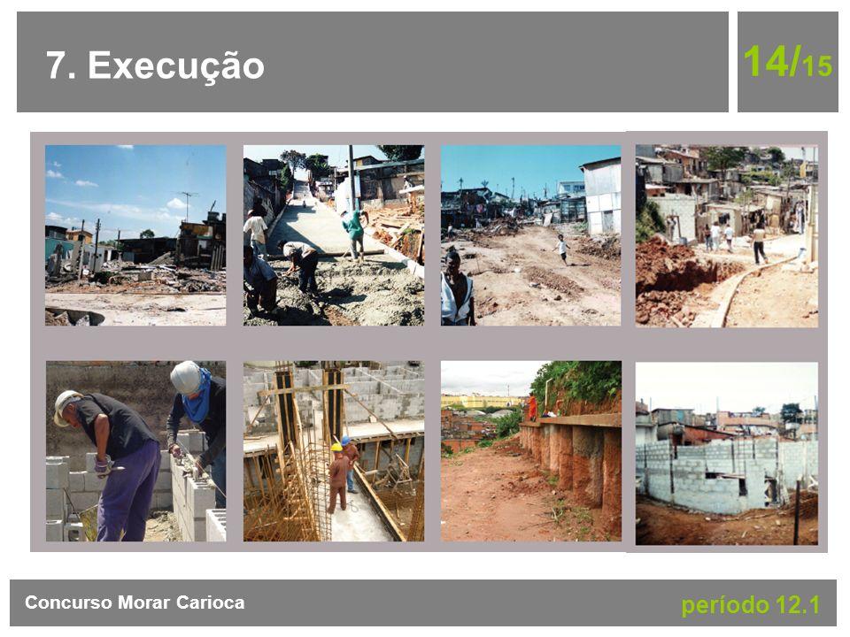 14/15 7. Execução Concurso Morar Carioca período 12.1