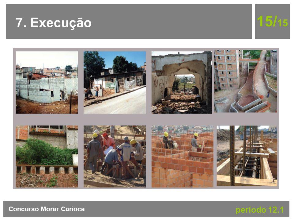15/15 7. Execução Concurso Morar Carioca período 12.1