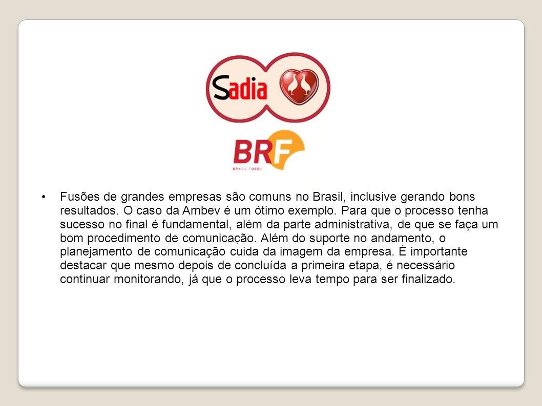 Fusões de grandes empresas são comuns no Brasil, inclusive gerando bons resultados.