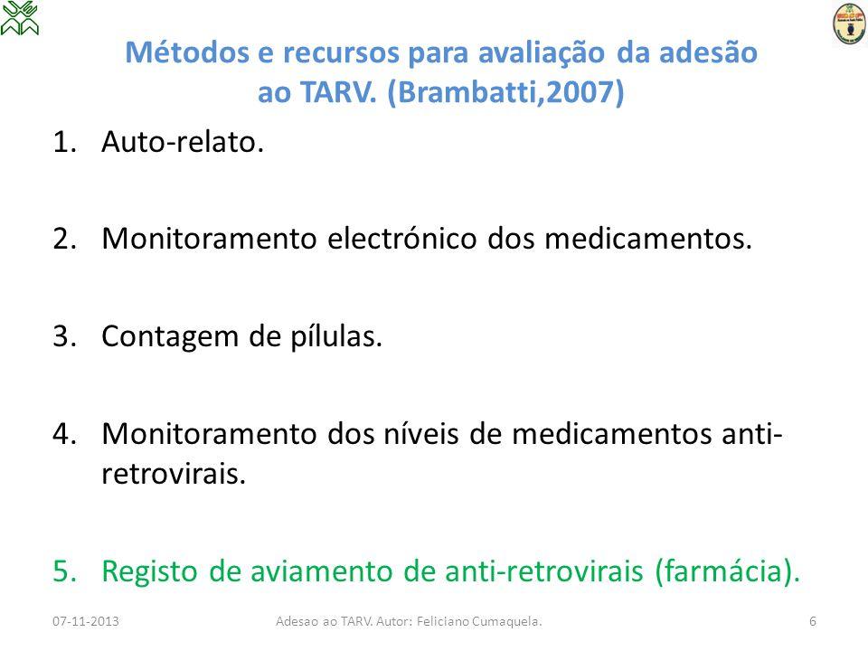 Métodos e recursos para avaliação da adesão ao TARV. (Brambatti,2007)