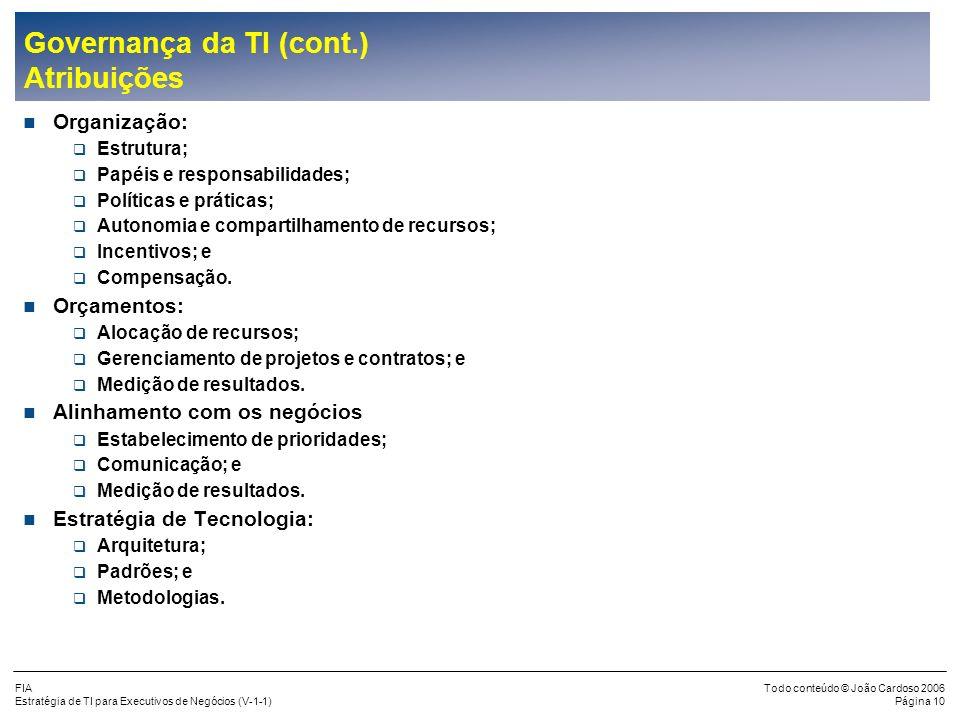 Governança da TI (cont.) Atribuições