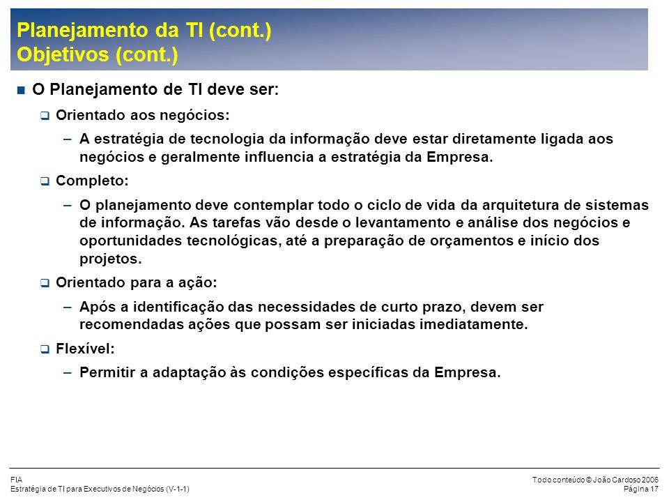 Planejamento da TI (cont.) Objetivos (cont.)