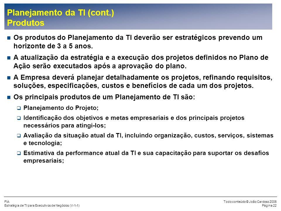 Planejamento da TI (cont.) Produtos