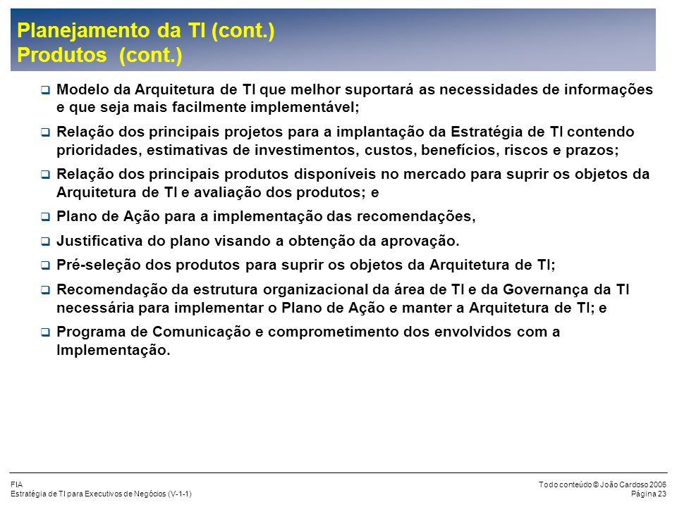 Planejamento da TI (cont.) Produtos (cont.)