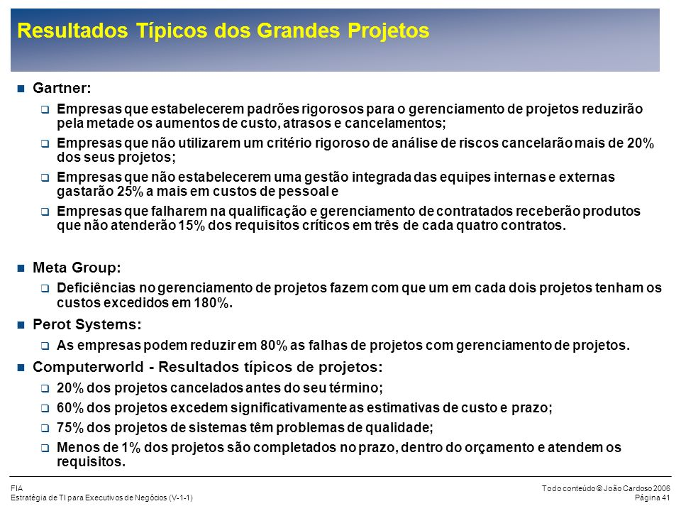 Resultados Típicos dos Grandes Projetos