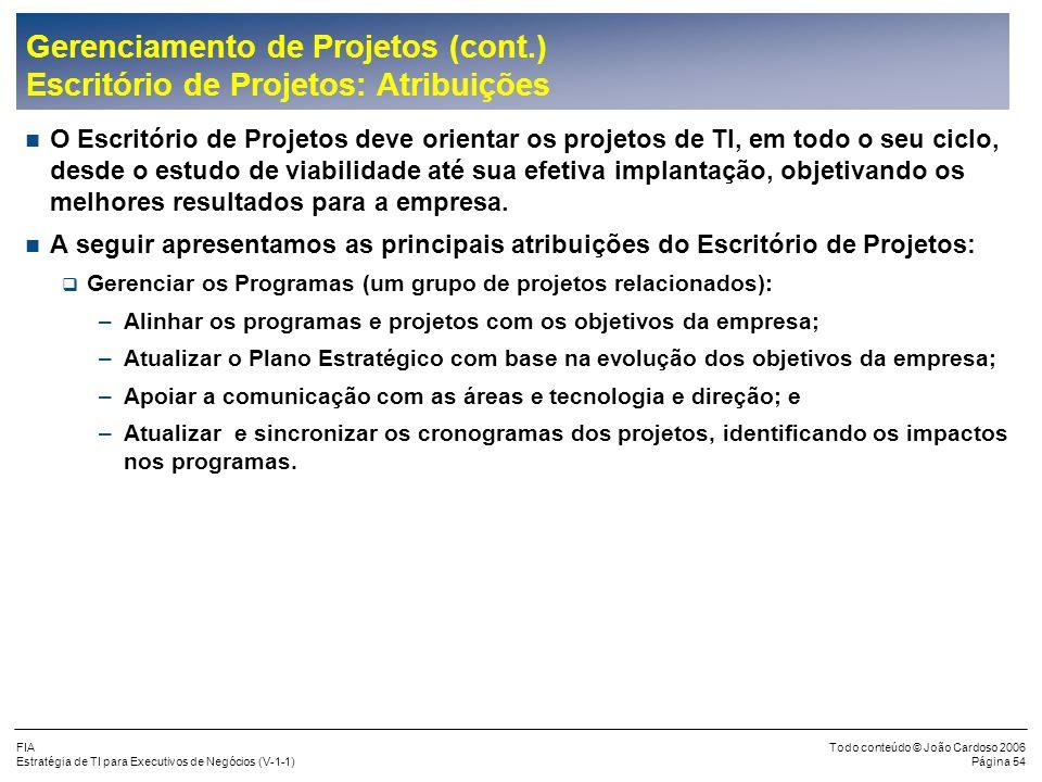 Gerenciamento de Projetos (cont.) Escritório de Projetos: Atribuições