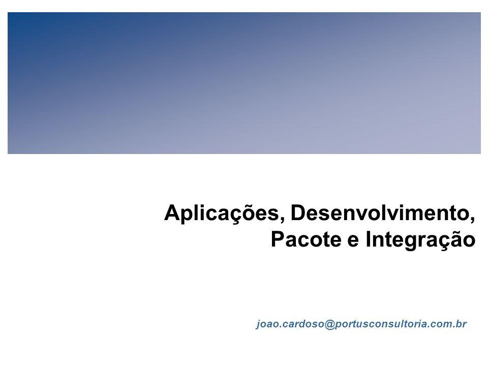 Aplicações, Desenvolvimento, Pacote e Integração