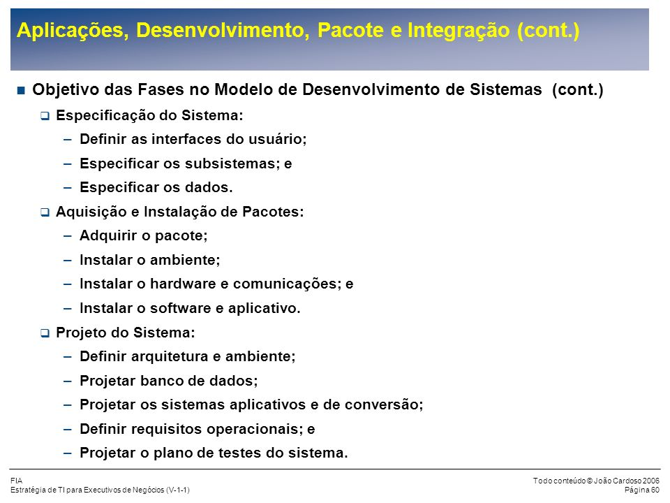 Aplicações, Desenvolvimento, Pacote e Integração (cont.)