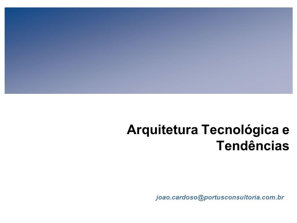 Arquitetura Tecnológica e Tendências
