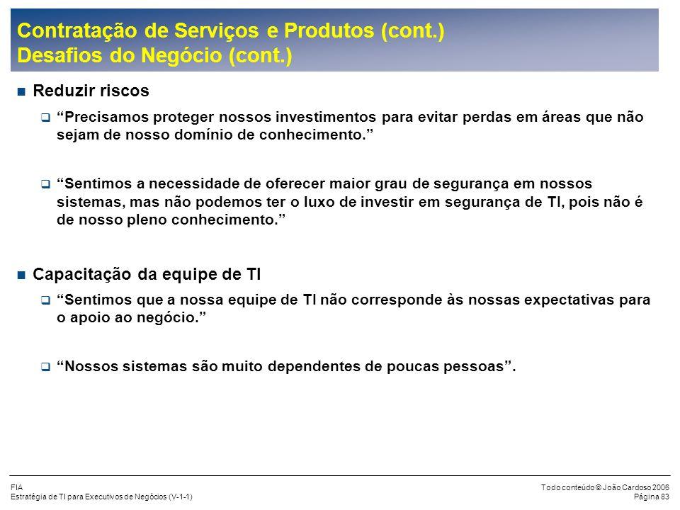 Contratação de Serviços e Produtos (cont.) Desafios do Negócio (cont.)