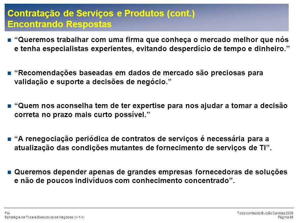 Contratação de Serviços e Produtos (cont.) Encontrando Respostas