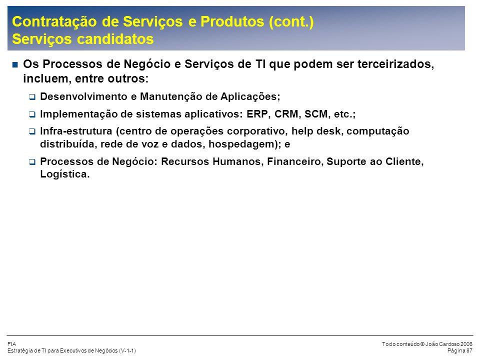 Contratação de Serviços e Produtos (cont.) Serviços candidatos