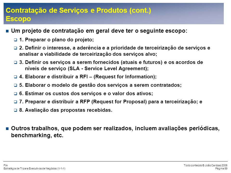 Contratação de Serviços e Produtos (cont.) Escopo