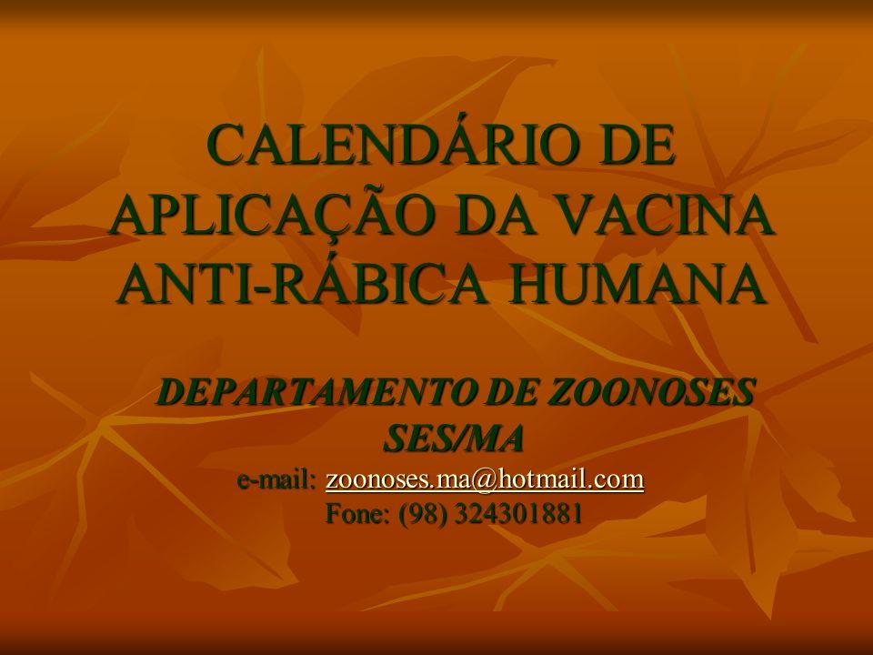 CALENDÁRIO DE APLICAÇÃO DA VACINA ANTI-RÁBICA HUMANA