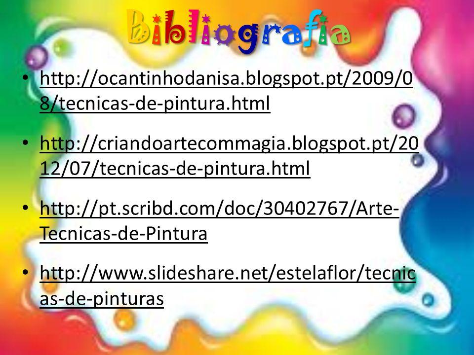 Bibliografia http://ocantinhodanisa.blogspot.pt/2009/08/tecnicas-de-pintura.html.