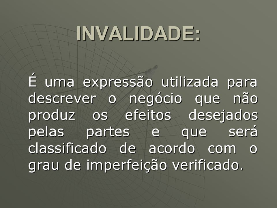 INVALIDADE: