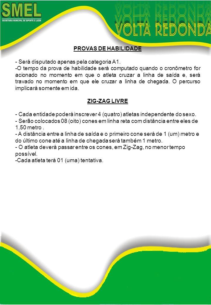 PROVAS DE HABILIDADE - Será disputado apenas pela categoria A1.
