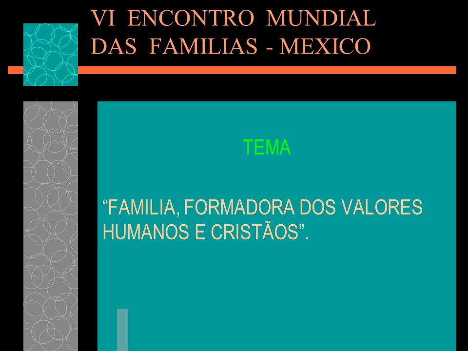 VI ENCONTRO MUNDIAL DAS FAMILIAS - MEXICO