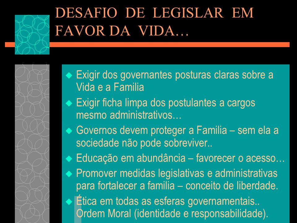 DESAFIO DE LEGISLAR EM FAVOR DA VIDA…