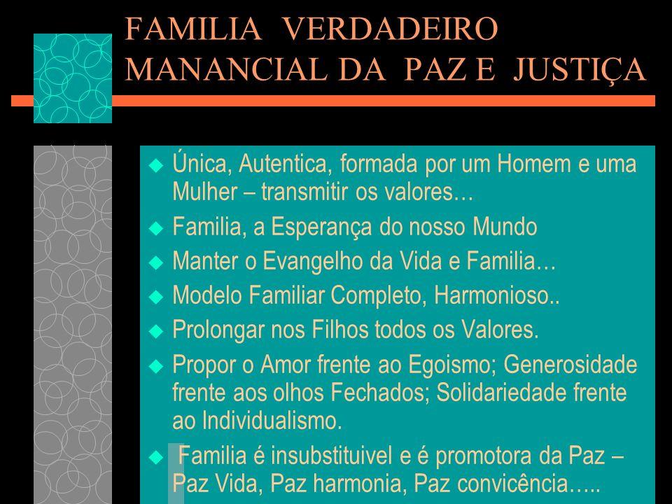 FAMILIA VERDADEIRO MANANCIAL DA PAZ E JUSTIÇA