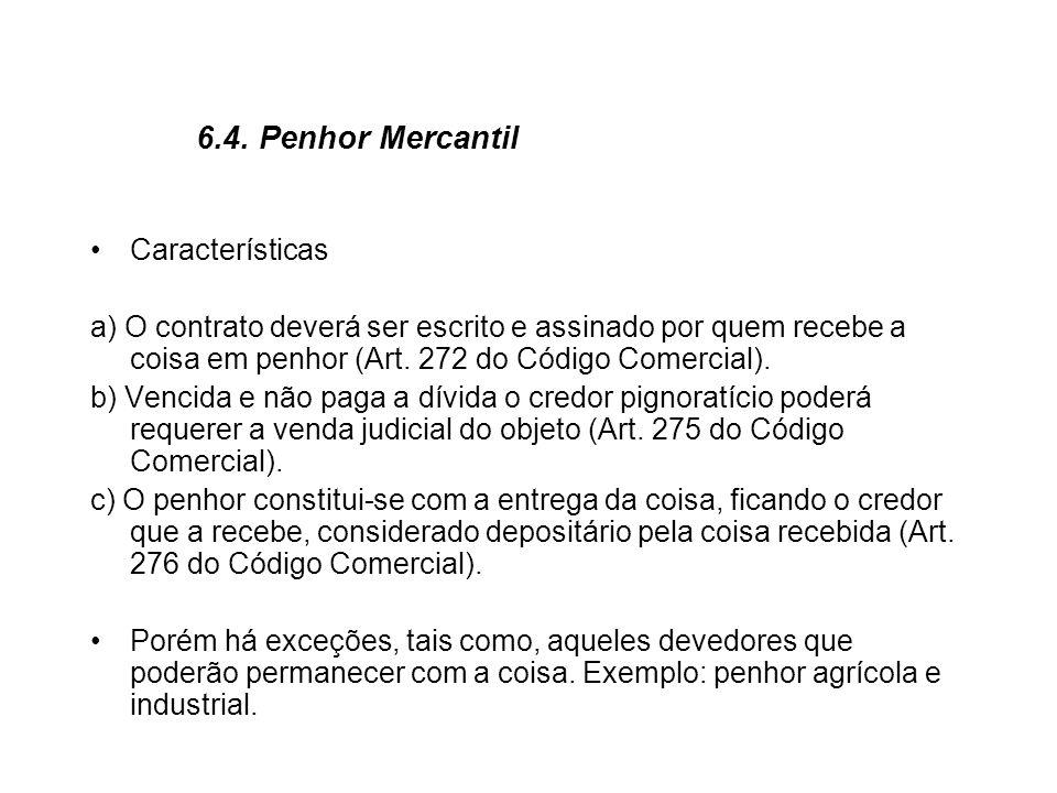 6.4. Penhor Mercantil Características