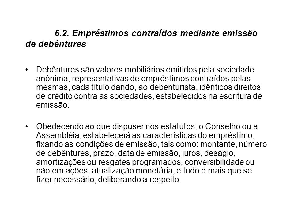 6.2. Empréstimos contraídos mediante emissão de debêntures