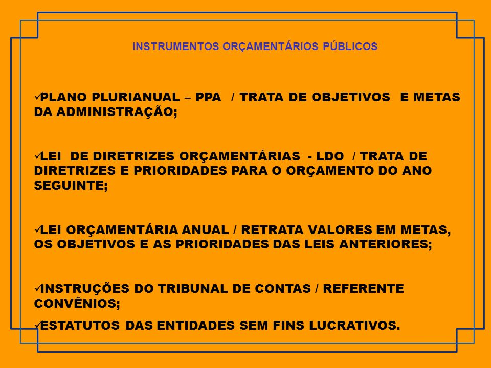 INSTRUMENTOS ORÇAMENTÁRIOS PÚBLICOS