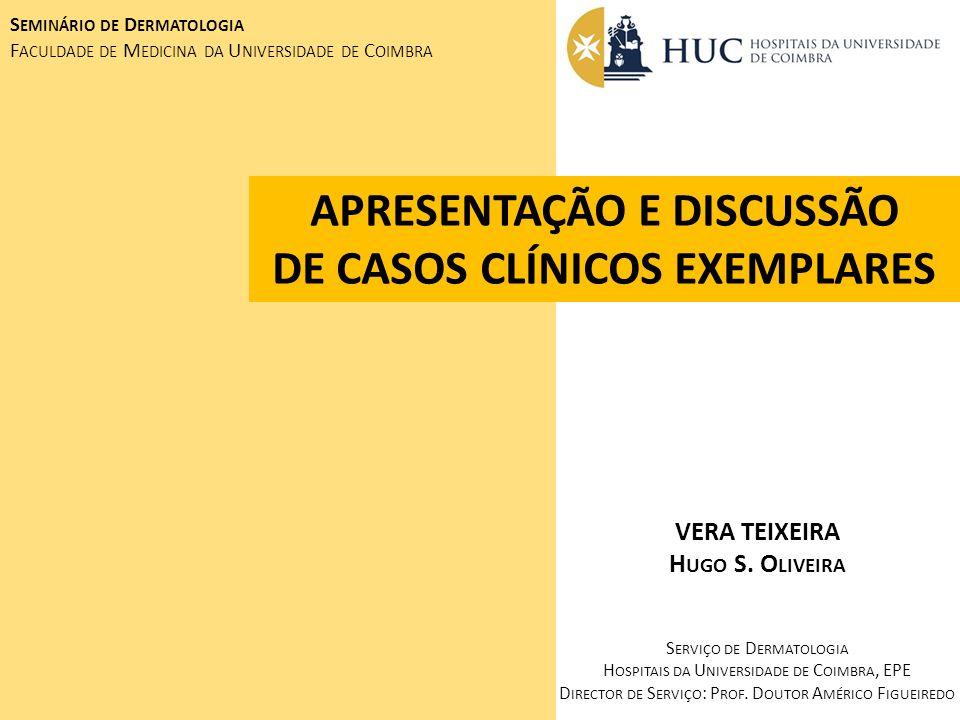 APRESENTAÇÃO E DISCUSSÃO DE CASOS CLÍNICOS EXEMPLARES