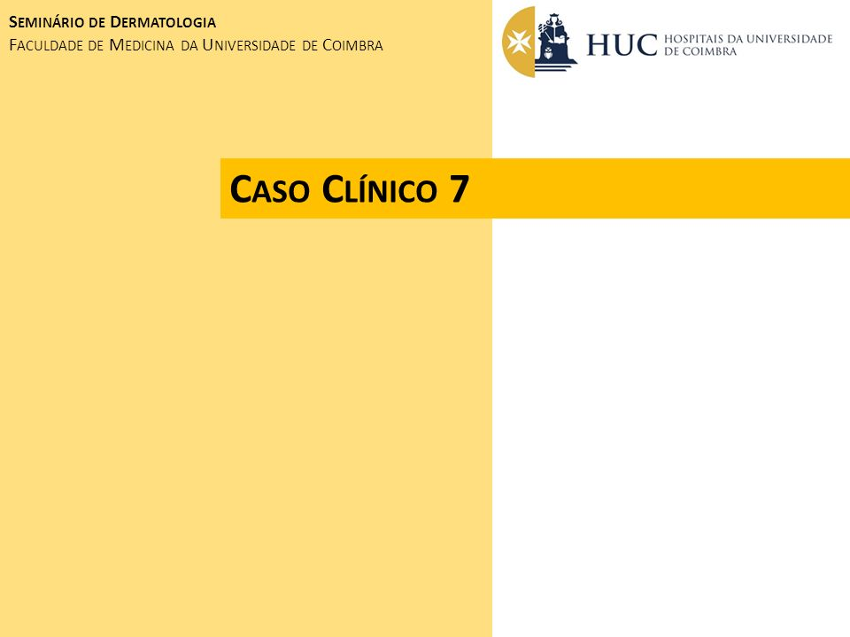 Caso Clínico 7 Seminário de Dermatologia