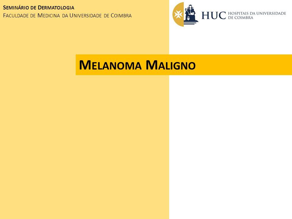 Melanoma Maligno Seminário de Dermatologia