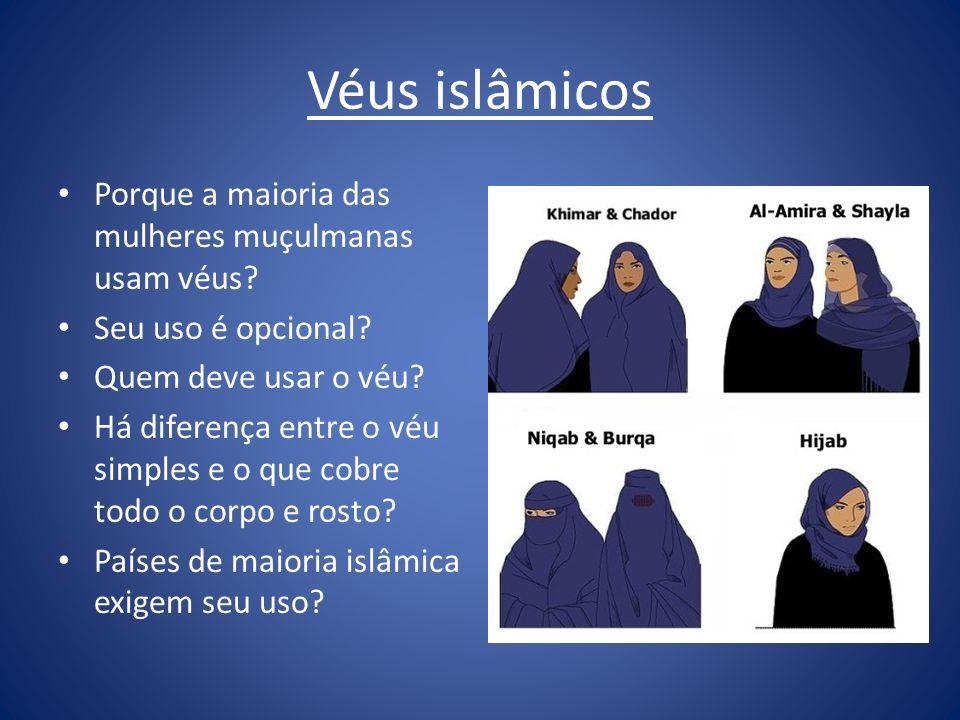 Véus islâmicos Porque a maioria das mulheres muçulmanas usam véus