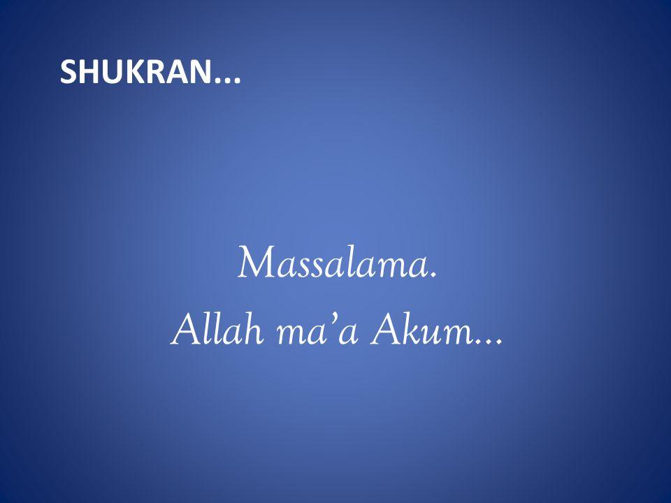 Shukran... Massalama. Allah ma'a Akum...