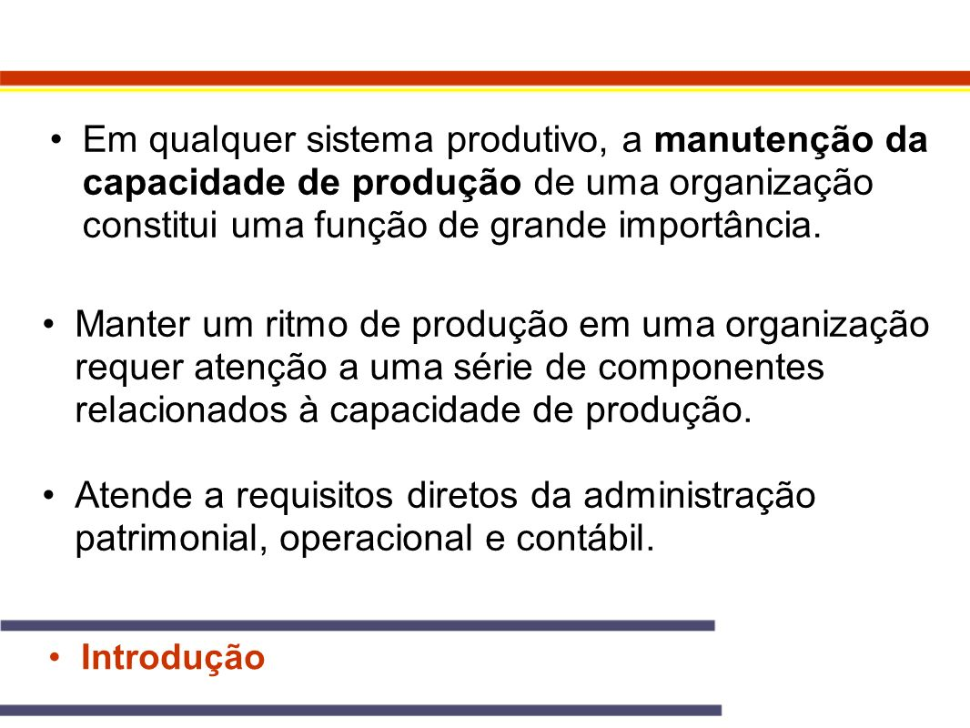 Em qualquer sistema produtivo, a manutenção da capacidade de produção de uma organização constitui uma função de grande importância.