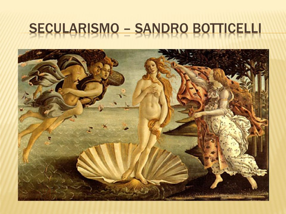 SECULARISMO – Sandro Botticelli