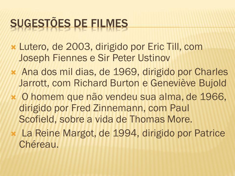 Sugestões de filmes Lutero, de 2003, dirigido por Eric Till, com Joseph Fiennes e Sir Peter Ustinov.