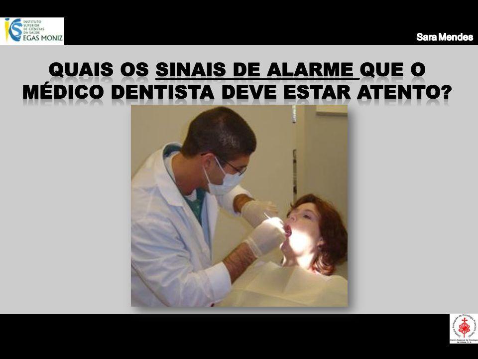 Quais os sinais de alarme que o médico dentista deve estar atento