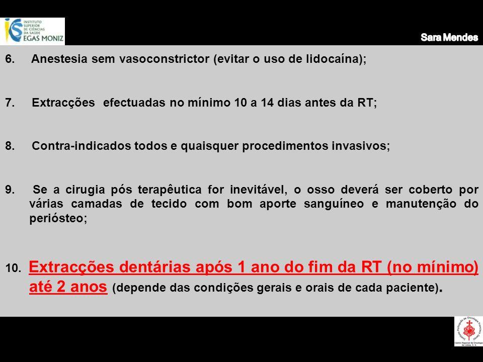 6. Anestesia sem vasoconstrictor (evitar o uso de lidocaína);