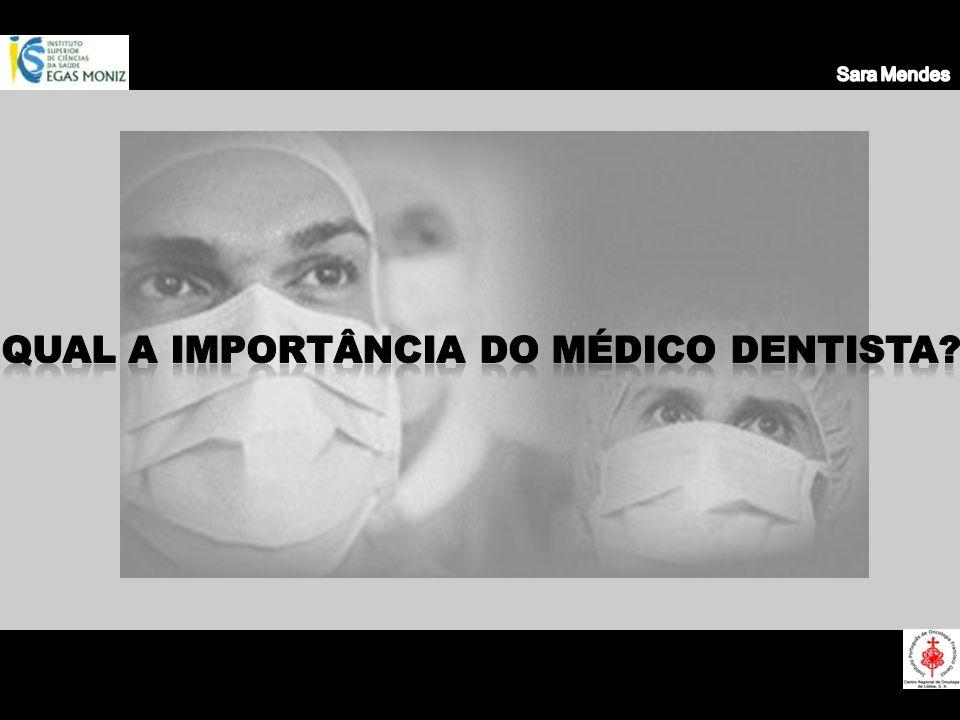 Qual a importância do Médico Dentista