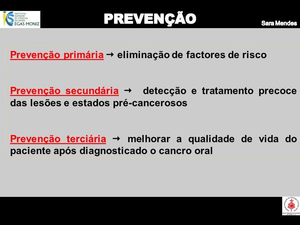 PREVENÇÃO Prevenção primária  eliminação de factores de risco