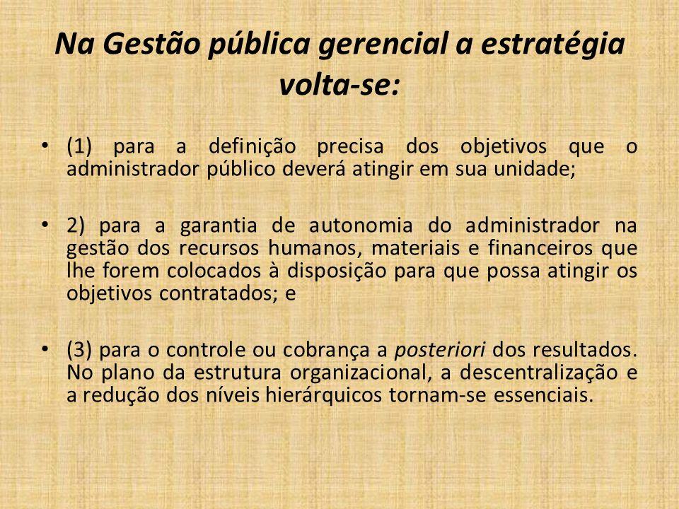Na Gestão pública gerencial a estratégia volta-se: