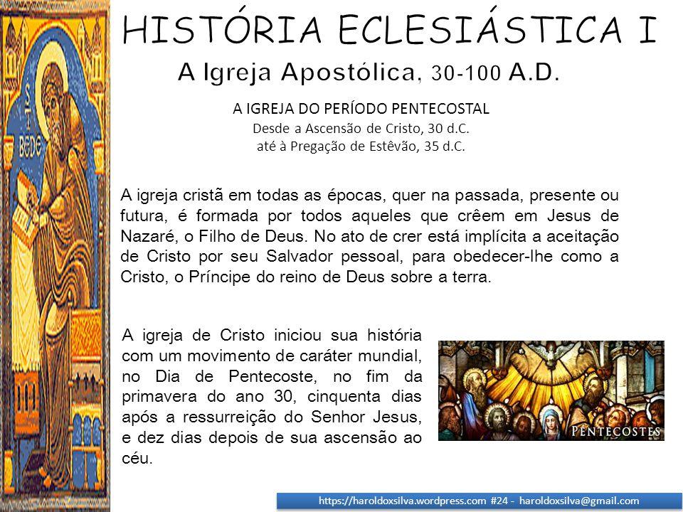 A Igreja Apostólica, 30-100 A.D.