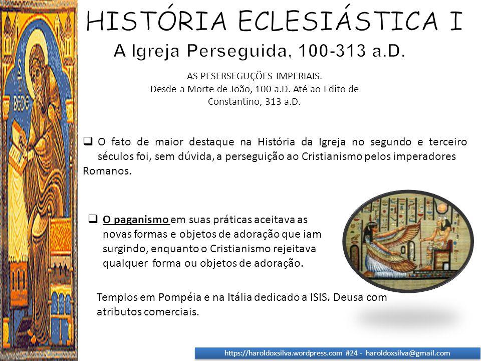 A Igreja Perseguida, 100-313 a.D.