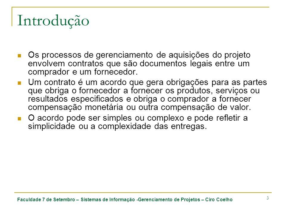 Introdução Os processos de gerenciamento de aquisições do projeto envolvem contratos que são documentos legais entre um comprador e um fornecedor.