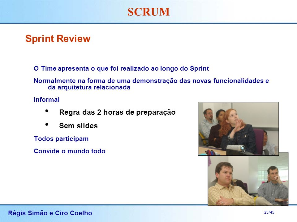 Sprint Review Regra das 2 horas de preparação Sem slides