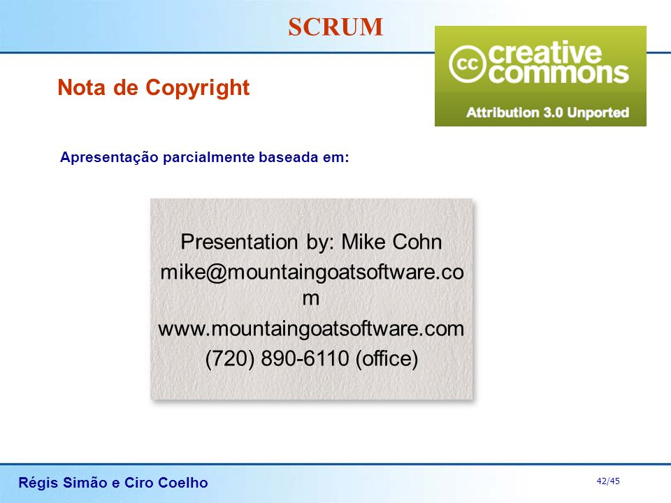 Nota de Copyright Presentation by: Mike Cohn
