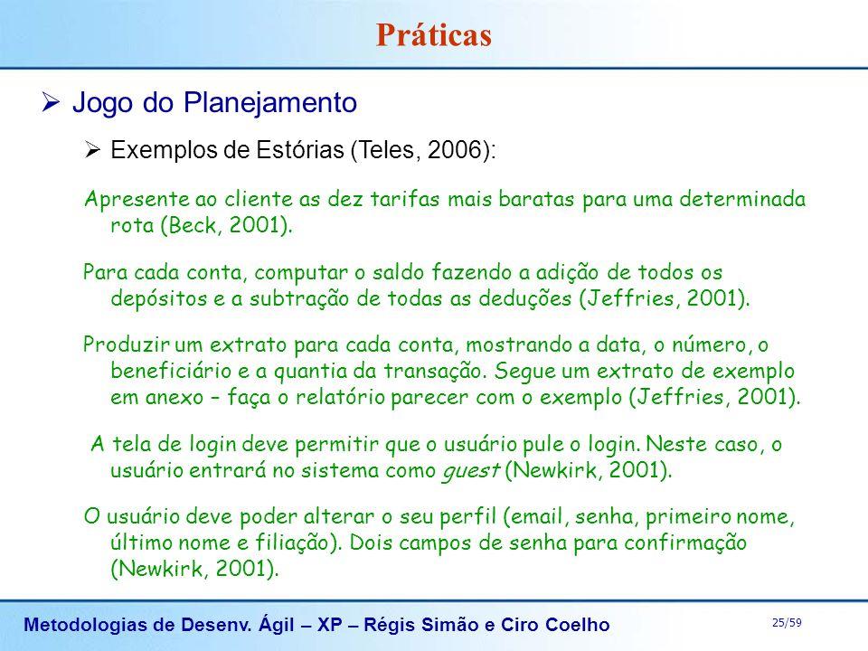 Práticas Jogo do Planejamento Exemplos de Estórias (Teles, 2006):