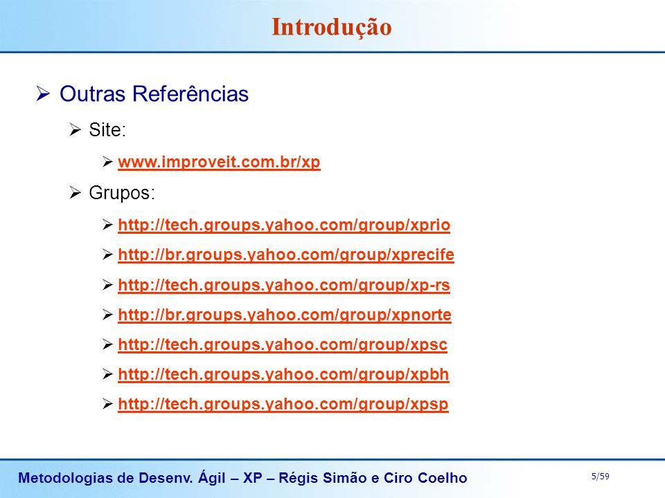 Introdução Outras Referências Site: Grupos: www.improveit.com.br/xp