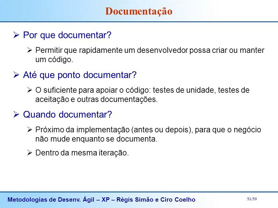Documentação Por que documentar Até que ponto documentar
