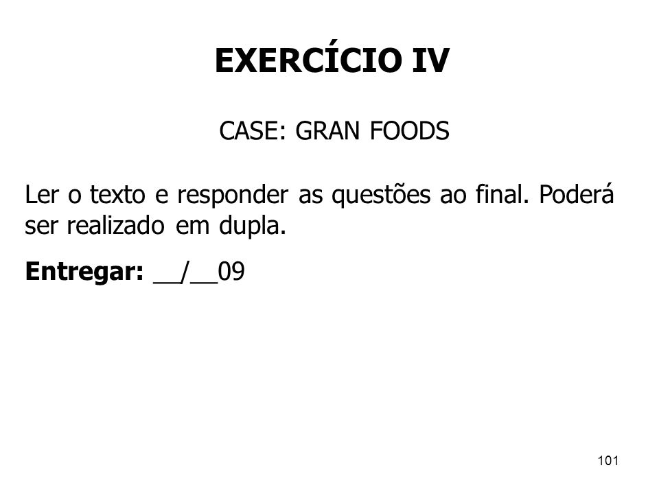 EXERCÍCIO IV CASE: GRAN FOODS